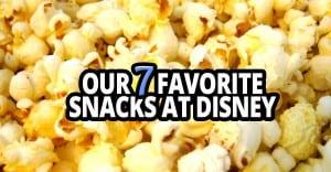7 Favorite Snacks At Disney