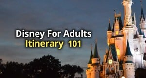 Disney For Adults Itinerary 101