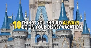 10 Things To Always Do At Disney