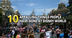10 Appalling Things People Have Done At Walt Disney World