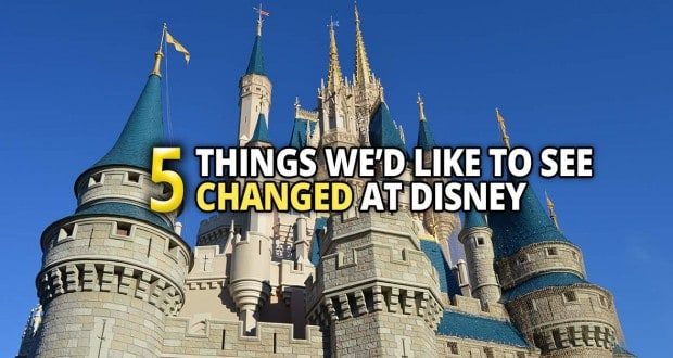 5 Things We'd Like To See Changed At Disney