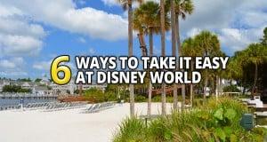 6 Ways To Take It Easy At Disney World