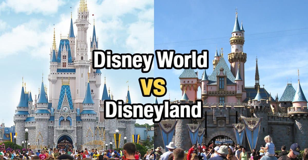 Top Differences Between Disney World And Disneyland